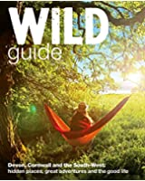 Wild Guide: Devon, Cornwall and South West (Wild Guides) (English Edition)