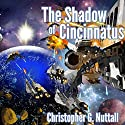 The Shadow of Cincinnatus: The Decline and Fall of the Galactic Empire, Book 2 Audiobook by Christopher G. Nuttall Narrated by Tim Gerard Reynolds