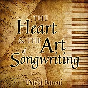The Heart and the Art of Songwriting Audiobook