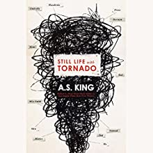 Still Life with Tornado Audiobook by A.S. King Narrated by Karissa Vacker