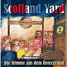 Die Stimme aus der Unterwelt (Scotland Yard 2) Hörspiel von Wolfgang Pauls Gesprochen von: Sascha Draeger, Christian Stark, Svenja Pages, Freddy Quinn