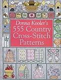 Donna Kooler's 555 Country Cross-Stitch