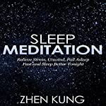 Sleep Meditation: Relieve Stress, Unwind, Fall Asleep Fast, and Sleep Better Tonight | Zhen Kung