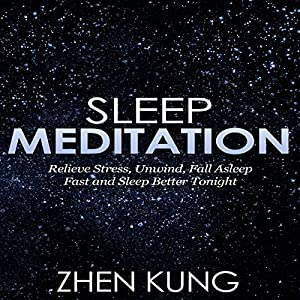 Sleep Meditation: Relieve Stress, Unwind, Fall Asleep Fast, and Sleep Better Tonight Speech