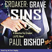 Croaker: Grave Sins Audiobook by Paul Bishop Narrated by Milton Bagby