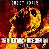 Slow Burn: Grind, Book 8: Slow Burn Zombie Apocalypse Series