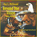 Beyond The Vision: Vision Series, book 4 | Kay L. McDonald