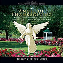 Angel of Thanksgiving (       UNABRIDGED) by Henry K. Ripplinger Narrated by David Marvin Van Der Molen