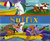 img - for If You Were a Suffix (Word Fun) book / textbook / text book