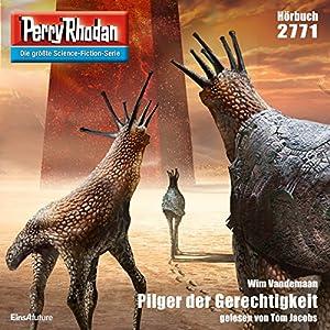 Pilger der Gerechtigkeit (Perry Rhodan 2771) Hörbuch