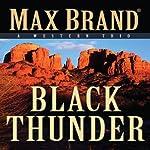 Black Thunder: A Western Trio | Max Brand
