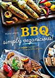 BBQ - Simply Veganicious: 25 vegane Highlights für die perfekte Grillparty