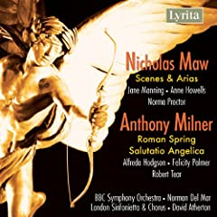 Maw: Scenes and Arias - Milner: Salutatio Angelica, Roman Spring