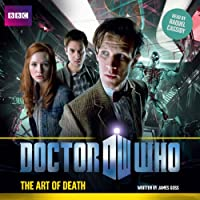 Doctor Who: The Art of Death (       UNABRIDGED) by James Goss Narrated by Racquel Cassidy