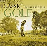 Classic Golf: The Photographs of Walter Iooss Jr. (0810949830) by Walter Iooss Jr.