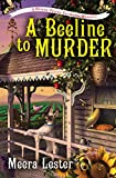 img - for A Beeline to Murder (A Henny Penny Farmette Mystery) book / textbook / text book