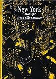 echange, troc Jérôme Charyn - New York : Chronique d'une ville sauvage