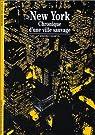 New York : Chronique d'une ville sauvage par Charyn