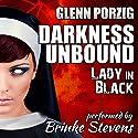 Darkness Unbound: Lady in Black Audiobook by Glenn Porzig Narrated by Brinke Stevens