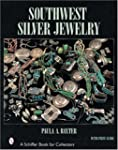 Southwest Silver Jewelry: The First C...