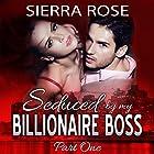 Seduced by My Billionaire Boss: The Billionaire Boss Series, Book 1 Hörbuch von Sierra Rose Gesprochen von: Marian Hussey
