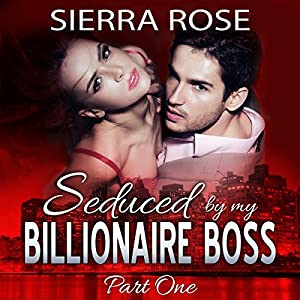 Seduced by My Billionaire Boss Audiobook