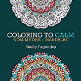 Coloring to Calm, Volume One - Mandalas (Coloring Books for Adults)