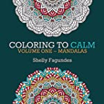 Coloring to Calm, Volume One - Mandal...