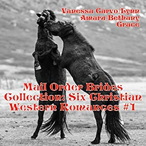 Mail Order Brides Collection: Six Christian Western Romances, Book 1 Audiobook