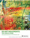 50 Art Movements You Should Know