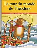 echange, troc Michaela Muntean, Lucinda McQueen - Le tour du monde de Théodore