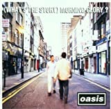 (What's the Story) Morning Glory Oasis