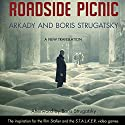 Roadside Picnic (       UNABRIDGED) by Arkady Strugatsky, Boris Strugatsky, Olena Bormashenko (translator) Narrated by Robert Forster
