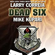 Dead Six | Larry Correia, Mike Kupari