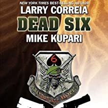 Dead Six (       UNABRIDGED) by Larry Correia, Mike Kupari Narrated by Bronson Pinchot