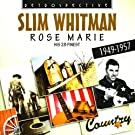 Slim Whitman. Rose Marie - His 28 Finest 1949-1957