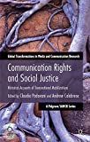 img - for Communication Rights and Social Justice: Historical Accounts of Transnational Mobilizations (Global Transformations in Media and Communication Research) book / textbook / text book