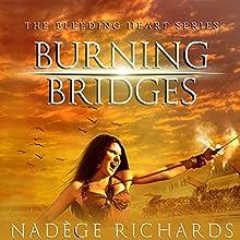 Burning Bridges: Bleeding Heart, Book 1 Audiobook by Nadège Richards Narrated by James Patrick Cronin, Brittany Pressley