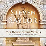 The House of the Vestals: The Investigations of Gordianus the Finder, Book 6 | Steven Saylor