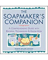 The Soapmaker's Companion: A Comprehensive Guide with Recipes, Techniques & Know-How (English Edition)