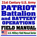 echange, troc Department of Defense - 21st Century U.S. Army Patriot Battalion and Battery Operations (FM 3-01.85): Missile Defense, Air and Missile Attack Protectio