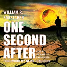 One Second After (       UNABRIDGED) by William R. Forstchen Narrated by Joe Barrett