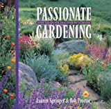 img - for Passionate Gardening: Good Advice for Challenging Climates book / textbook / text book