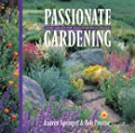 Passionate Gardening: Good Advice for...