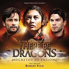 There Be Dragons: Secretos De Pasi�n