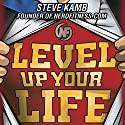 Level Up Your Life: How to Unlock Adventure and Happiness by Becoming the Hero of Your Own Story Hörbuch von Steve Kamb Gesprochen von: Cassandra Campbell, Christian Rummel, Jonathan Davis