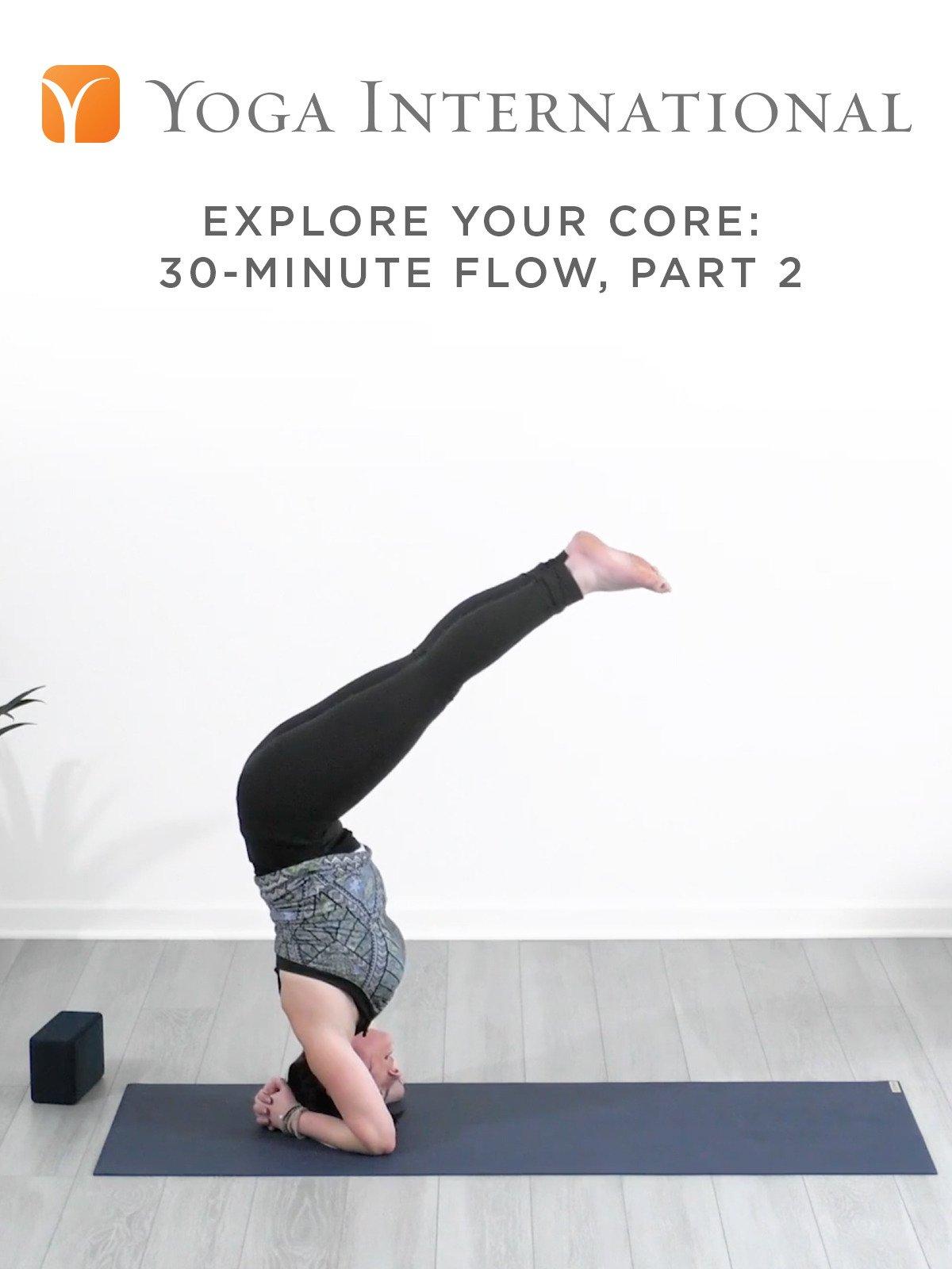 Explore Your Core: 30-Minute Flow, Part 2