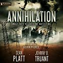 Annihilation: Alien Invasion, Book 4 Audiobook by Sean Platt, Johnny B. Truant Narrated by Kevin Pierce