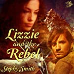 Lizzie and the Rebel | Stephy Smith
