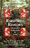 Rainforest Remedies: 100 Healing Herbs of Belize: One Hundred Healing Herbs of Belize